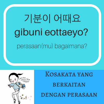 Kosakata Bahasa Korea : Tentang Perasaan