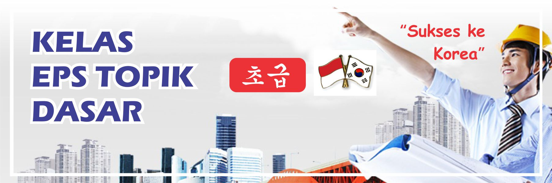 KURSUS ONLINE BAHASA KOREA EPS TOPIK - PROGRAM KE KOREA
