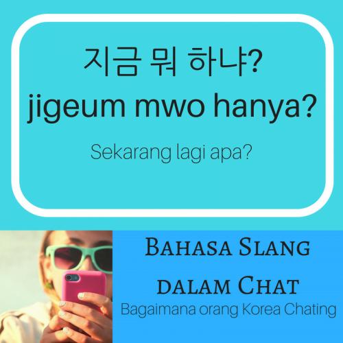 Bahasa 'Slang' Korea dalam Chating