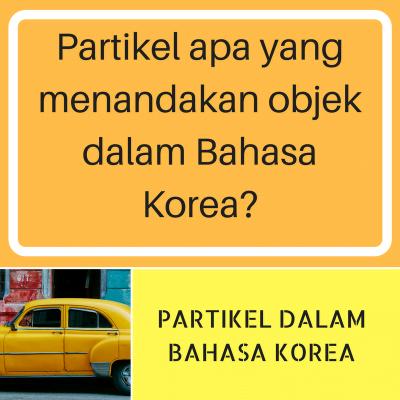 을/를 : Partikel Penanda Objek dalam Kalimat Bahasa Korea
