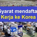 syarat mendaftar kerja ke korea
